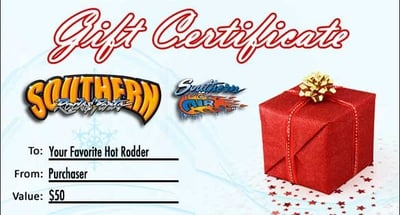 $ 50.00 Dollar Gift Certificate to Southern Rods and Parts